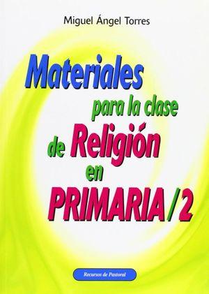 MATERIALES PARA LA CLASE DE RELIGION EN PRIMARIA 2 / 2 ED.