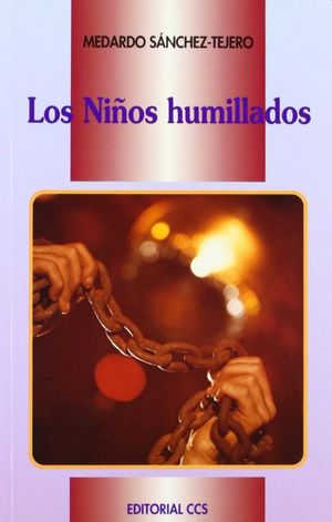 NIÑOS HUMILLADOS, LOS