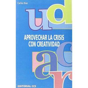APROVECHAR LA CRISIS CON CREATIVIDAD