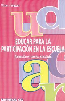 EDUCAR PARA LA PARTICIPACION EN LA ESCUELA. ANIMACION EN CENTROS EDUCATIVOS