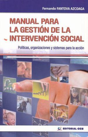 MANUAL PARA LA GESTION DE LA INTERVENCION SOCIAL. POLITICAS ORGANIZACIONES Y SISTEMAS PARA LA ACCION