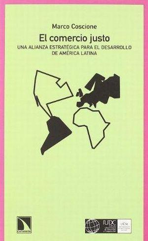 COMERCIO JUSTO, EL. UNA ALIANZA ESTRATEGICA PARA EL DESARROLLO DE AMERICA LATINA