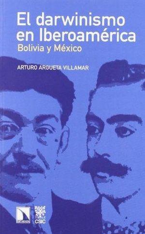 DARWINISMO EN IBEROAMERICA, EL. BOLIVIA Y MEXICO