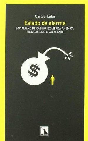 ESTADO DE ALARMA. SOCIALISMO DE CASINO IZQUIERDA ANEMICA SINDICALISMO CLAUDICANTE