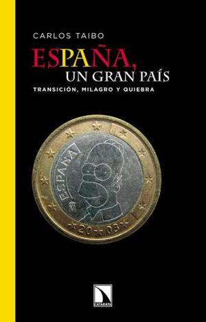 ESPAÑA UN GRA PAIS. TRANSICION MILAGRO Y QUIEBRA