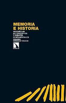 MEMORIA E HISTORIA. VADEMECUM DE CONCEPTOS Y DEBATES FUNDAMENTALES