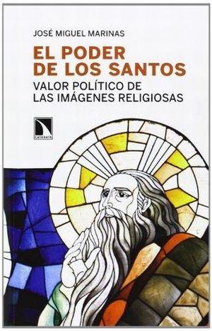 PODER DE LOS SANTOS, EL. VALOR POLITICO DE LAS IMAGENES RELIGIOSAS