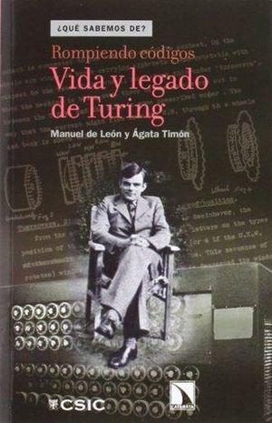 ROMPIENDO CODIGOS. VIDA Y LEGADO DE TURING