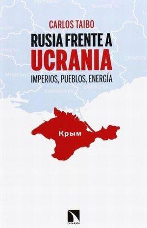 RUSIA FRENTE A UCRANIA. IMPERIOS PUEBLOS ENERGIA
