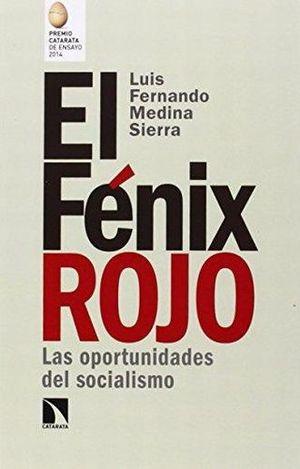 FENIX ROJO, EL. LAS OPORTUNIDADES DEL SOCIALISMO