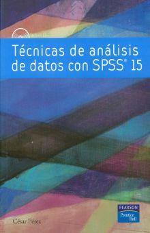 TECNICAS DE ANALISIS DE DATOS CON SPSS 15 (INCLUYE CD)