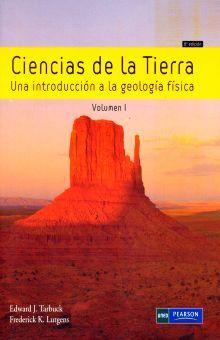CIENCIAS DE LA TIERRA. UNA INTRODUCCION A LA GEOLOGIA FISICA / VOL. I / 8 ED.