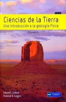 CIENCIAS DE LA TIERRA. UNA INTRODUCCION A LA GEOLOGIA FISICA  / VOL. II  / 8 ED.