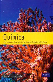 QUIMICA. UNA INTRODUCCION A LA QUIMICA GENERAL ORGANICA Y BIOLOGICA / 10 ED.