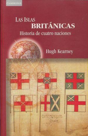 ISLAS BRITANICAS. HISTORIA DE CUATRO NACIONES, LAS