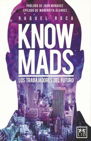 KNOW MADS. LOS TRABAJADORES DEL FUTURO