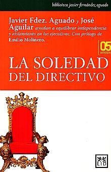 SOLEDAD DEL DIRECTIVO, LA / 5 ED.