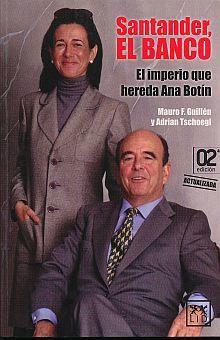 SANTANDER EL BANCO. EL IMPERIO QUE HEREDA ANA BOTIN / 2 ED.