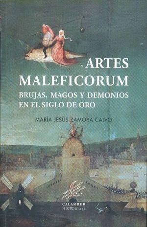 ARTES MALEFICORUM BRUJAS MAGOS Y DEMONIOS EN EL SIGLO DE ORO