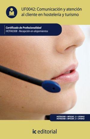UF0042 COMUNICACION Y ATENCION AL CLIENTE EN HOSTELERIA Y TURISMO. HOTA0308 RECEPCION EN ALOJAMIENTOS