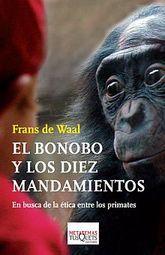 BONOBO Y LOS DIEZ MANDAMIENTOS, EL. EN BUSCA DE LA ETICA ENTRE LOS PRIMATES