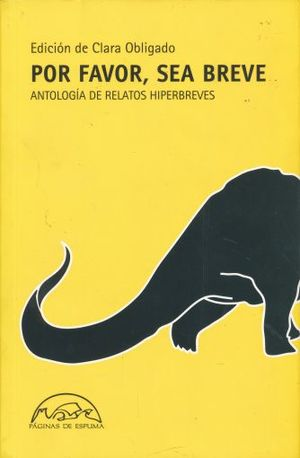 POR FAVOR SEA BREVE. ANTOLOGIA DE RELATOS HIPERBREVES / 2 ED.