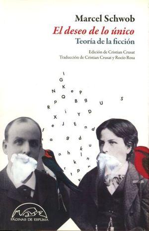 DESEO DE LO UNICO, EL. TEORIA DE LA FICCION