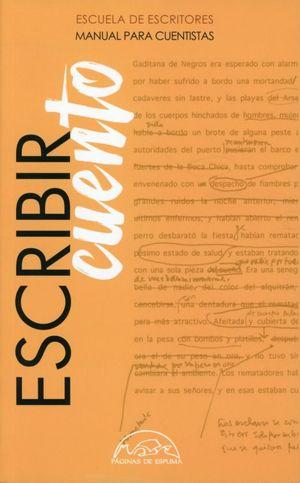 Escribir cuento. Manual para cuentistas