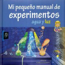 MI PEQUEÑO MANUAL DE EXPERIMENTOS AGUA Y LUZ / PD.