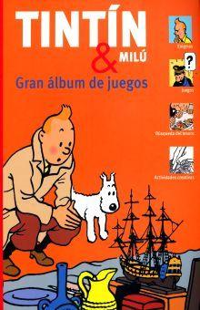 TIN TIN & MILU. GRAN ALBUM DE JUEGOS / PD.