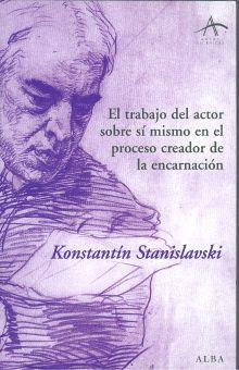 TRABAJO DEL ACTOR SOBRE SI MISMO EN EL PROCESO CREADOR DE ENCARNACION, EL