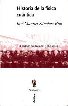 HISTORIA DE LA FISICA CUANTICA. EL PERIODO FUNCIONAL 1860 - 1926 / VOL. 1 / 2 ED