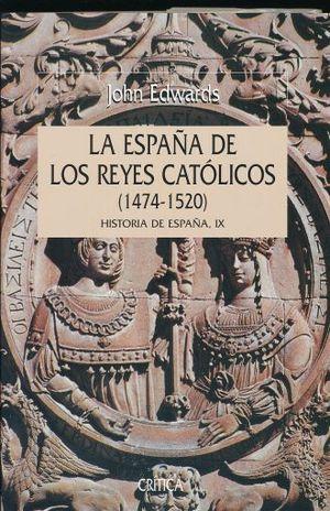 ESPAÑA DE LOS REYES CATOLICOS, LA. 1747 - 1520 / TOMO IX