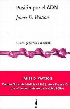 PASION POR EL ADN. GENES GENOMAS Y SOCIEDAD / PD.
