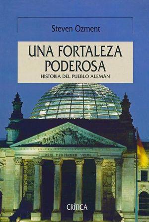 UNA FORTALEZA PODEROSA. HISTORIA DEL PUEBLO ALEMAN / PD.