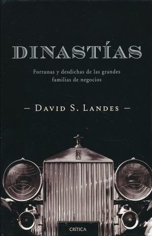 DINASTIAS. FORTUNAS Y DESDICHAS DE LAS GRANDES FAMILIAS DE NEGOCIOS / PD.