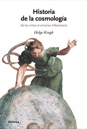 Historia de la cosmología. De los mitos al universo inflacionario / Pd.