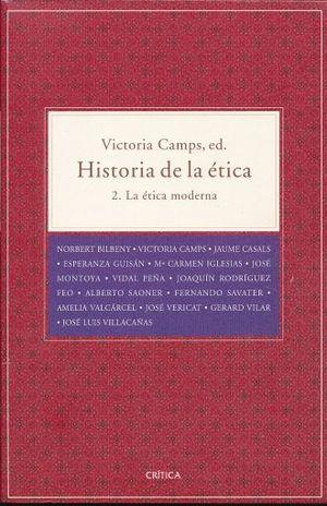 HISTORIA DE LA ETICA / VOL 2. LA ETICA MODERNA