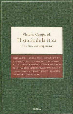 HISTORIA DE LA ETICA / VOL 3. LA ETICA CONTEMPORANEA