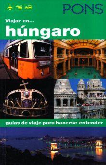 VIAJAR EN HUNGARO. GUIAS DE VIAJE PARA HACERSE ENTENDER