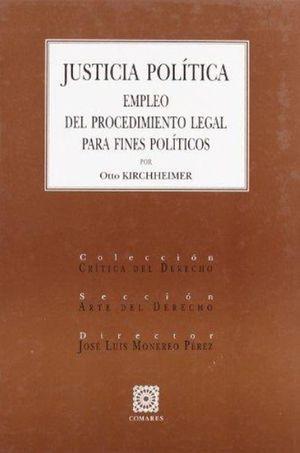 JUSTICIA POLITICA. EMPLEO DEL PROCEDIMIENTO LEGAL PARA FINES POLITICOS / PD.