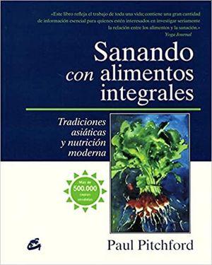 SANANDO CON ALIMENTOS INTEGRALES