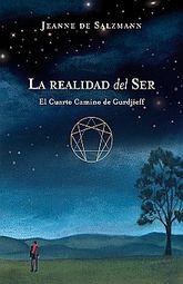 REALIDAD DEL SER, LA. EL CUARTO CAMINO DE GURDJIEFF