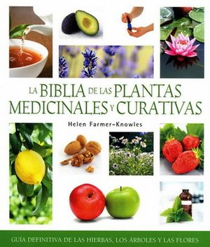 BIBLIA DE LAS PLANTAS MEDICINALES, LA