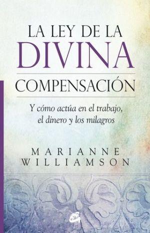 LEY DE LA DIVINA COMPENSACION. Y COMO ACTUA EN EL TRABAJO EL DINERO Y LOS MILAGROS