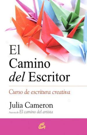 CAMINO DEL ESCRITOR, EL. CURSO DE ESCRITURA CREATIVA