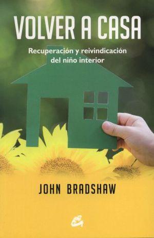VOLVER A CASA. RECUPERACION Y REIVINDICACION DEL NIÑO INTERIOR