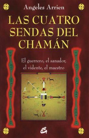 CUATRO SENDAS DEL CHAMAN, LAS