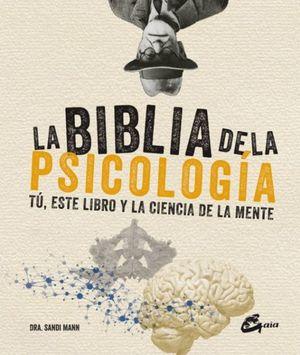 BIBLIA DE LA PSICOLOGIA, LA. TU ESTE LIBRO Y LA CIENCIA DE LA MENTE / PD.
