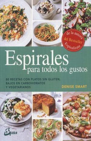 ESPIRALES PARA TODOS LOS GUSTOS. 80 RECETAS CON PLATOS SIN GLUTEN BAJOS EN CARBOHIDRATOS Y VEGETARIANOS